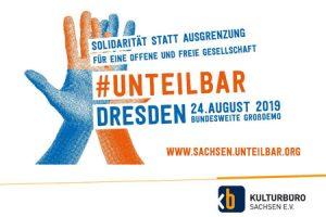 #unteilbar banner zur demonstartion am 24.8.2019 in Dresden
