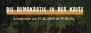"""Banner Veranstaltung """"Demokratie in der Krise"""", 21. April 2020"""