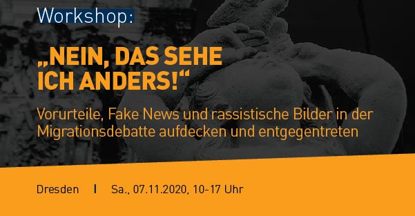"""Flyer zum Workshop: """"Nein, das sehe ich anderes!"""" Vorurteile, Fake News und rassistische Bilder in der Migrationsdebatte aufdecken und ihnen entgegentreten"""""""