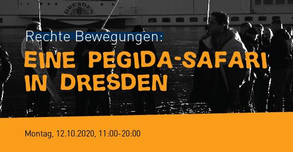 Rechte Bewegungen: Eine Pegida-Safari in Dresden – Kulturbüro Sachsen e.V.