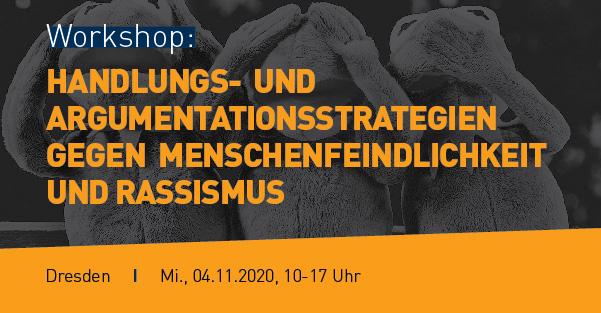 Flyer Workshop: Handlungs- und Argumentationsstrategien gegen Menschenfeindlichkeit und Rassimus, 4.11.2020 Dresden