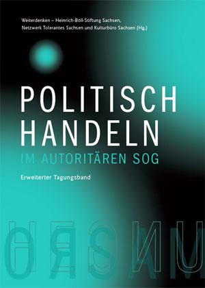 Cover: Politisch Handeln im autoritären Sog