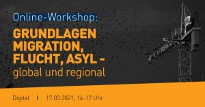 "Banner ""Grundlagen Asyl und Migration"" Workshop 17.3.2021"