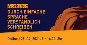 """Banner Workshop 28.4.: Durch einfache Sprache verständliche schreiben"""""""