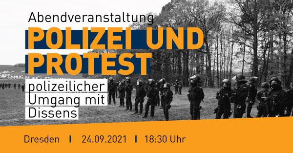 """Banner Veranstaltung: """"Polizei und Protest"""", 24..9.2021 in Dresden"""