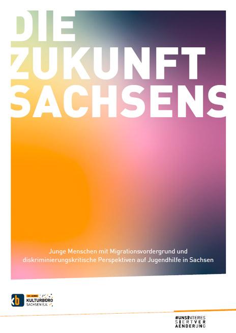 """Cover Broschüre """"Die Zukunft Sachsens – junge Menschen mit Migrationsvordergrund und diskriminierungskritische Perspektiven auf Jugendhilfe in Sachsen"""""""