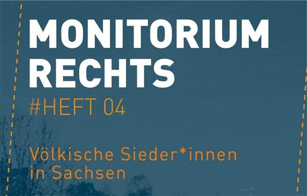 Banner Monitorium Rechts #Heft 04, Völkische Sieder*innen in Sachsen